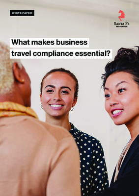 What makes business travel compliance essential - A whitepaper from Santa Fe Relocation