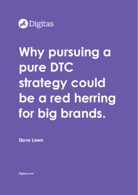 Why pursuing a pure DTC strategy could be a red herring for big brands