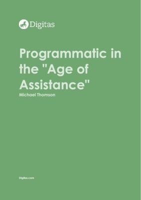 Thought leadership - Programmatic in the 'Age of Assistance'