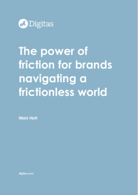 The power of friction for brands navigating a frictionless world