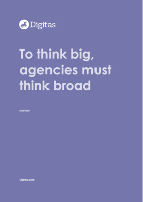 To think big, agencies must think broad