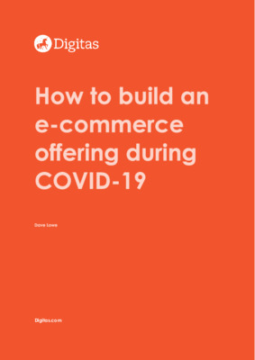 How to build an e-commerce offering during COVID-19