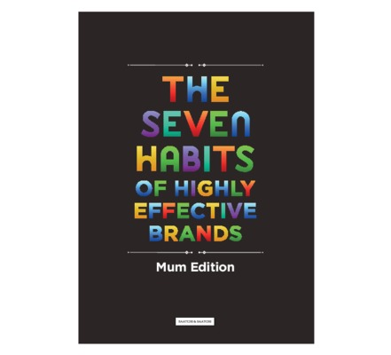 Mumstock 2017 Whitepaper The seven habits of highly-effective brands'