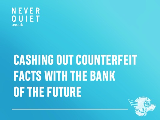Cashing out conterfeit facts with the bank of the future