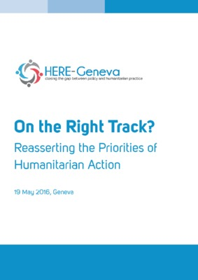 On the Right Track? Reasserting the Priorities of Humanitarian Action