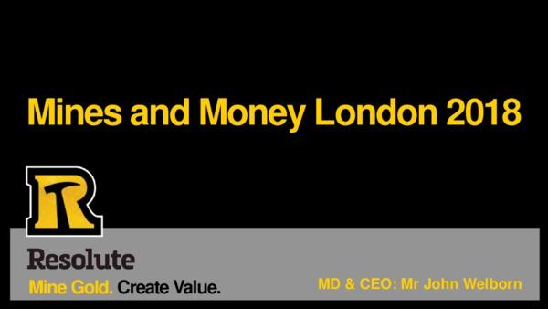 Resolute - Mine Gold. Create Value