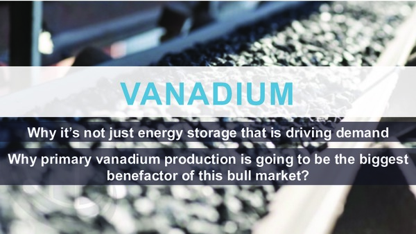 Vanadium: Why it's not just energy storage that is driving demand