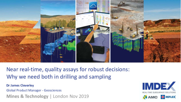 Near real-time, quality assays for robust decisions: Why we need both in drilling and sampling