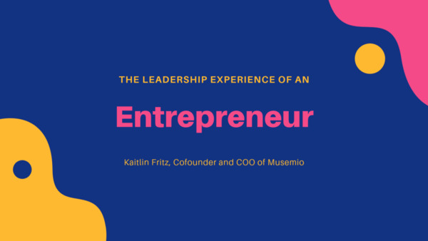 Kaitlin Fritz - Leadership in Entrepreneurship