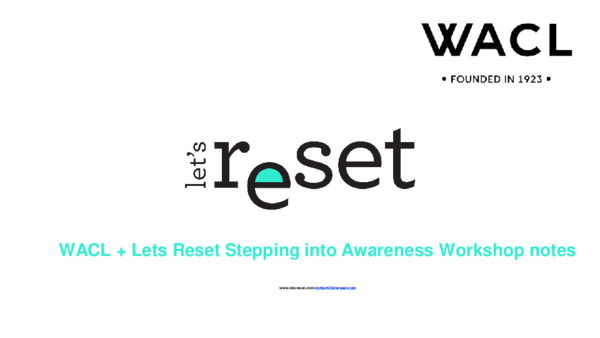 let's reset and WACL Workshop Stepping into Awareness  - workshop notes