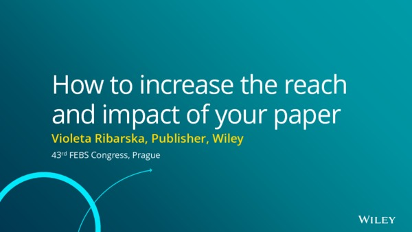 How to increase the reach and impact of your paper - FEBS Congress 2018