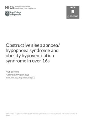 NICE guideline: obstructive sleep apnoea/ hypopnoea syndrome and obesity hypoventilation syndrome in over 16s