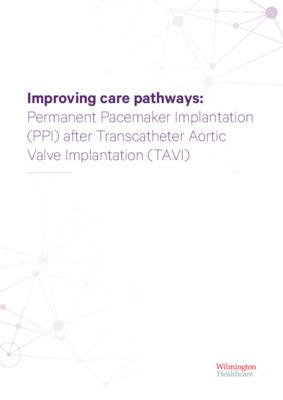 Improving care pathways: Permanent Pacemaker Implantation (PPI) after Transcatheter Aortic Valve Implantation (TAVI)