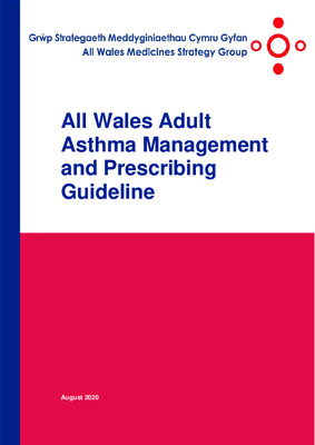 All Wales Adult Asthma Management and Prescribing Guidelines