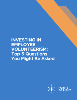 Investing in Employee Volunteerism: Top Five Questions You Might Be Asked