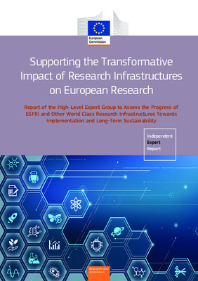 Supporting the Transformative Impact of Research Infrastructures on European Research | Giorgio Rossi et al., eds. | Luxembourg: European Commission, Publications Office of the European Union, 2020
