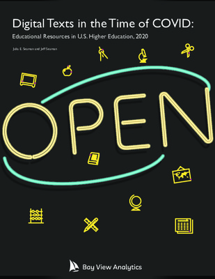 Digital Texts in the Time of COVID:  Educational Resources in U.S. Higher Education, 2020 | Julia E. Seaman and Jeff Seaman | Bay View Analytics, 2021