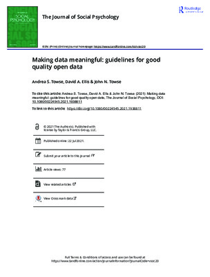 """Towse, Andrea S., David A. Ellis, and John N. Towse. """"Making data meaningful: guidelines for good quality open data."""" The Journal of Social Psychology (2021): 1-8."""