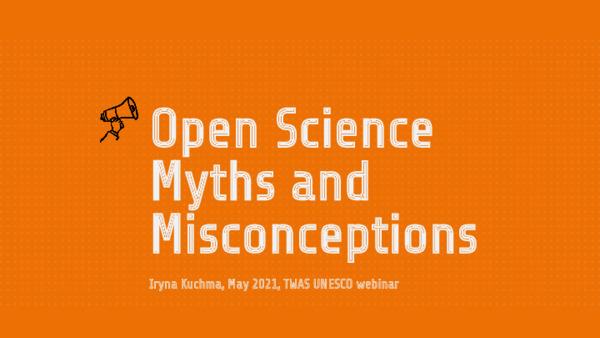 """Kuchma, Iryna. """"Open Science Myths and Misconceptions."""" (2021, May 31). Zenodo."""