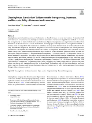 """Mayo-Wilson, Evan, Sean Grant, and Lauren H. Supplee. """"Clearinghouse Standards of Evidence on the Transparency, Openness, and Reproducibility of Intervention Evaluations."""" Prevention Science (2021): 1-13."""
