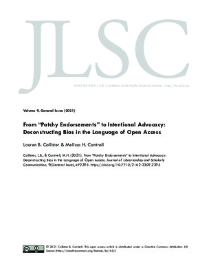"""Collister, Lauren B., and Melissa H. Cantrell. """"From """"Patchy Endorsements"""" to Intentional Advocacy: Deconstructing Bias in the Language of Open Access."""" Journal of Librarianship and Scholarly Communication 9.1, (2021)."""