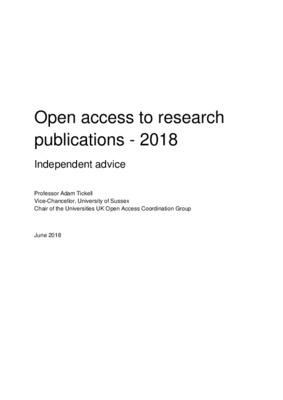 Open access to research publications - 2018 | Independent advice | Professor Adam Tickell Vice-Chancellor, University of Sussex