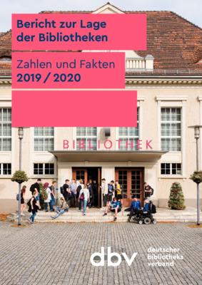Bericht zur Lage der Bibliotheken: Zahlen und Fakten 2019/2020 | Deutscher  Bibliotheksverband e.V. (dbv)  | Januar, 2020