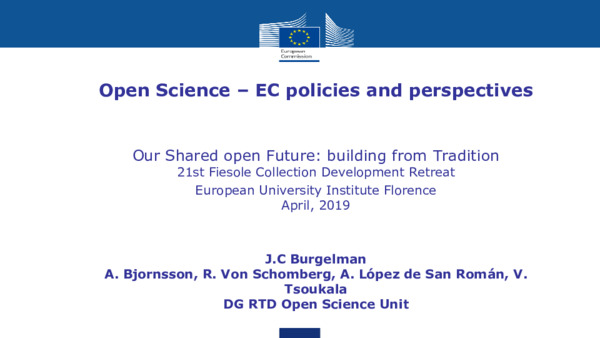 Open Science – EC Policies and Perspectives: Our Shared Open Future: Building from Tradition | J.C Burgelman et al. | April, 2019