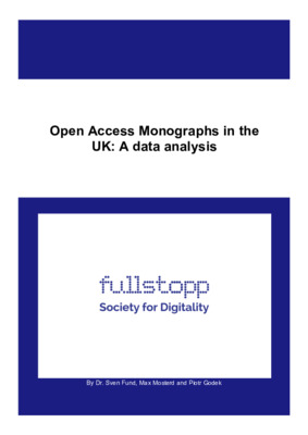 Open Access Monographs in the  UK: A data analysis | Sven Fund et al. | August, 2019