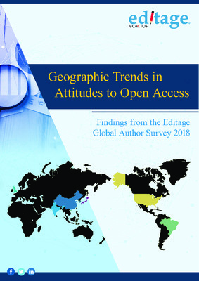 Geographic Trends in Attitudes to Open Access: Findings from the Editage Global Author Survey 2018 | Editage | March, 2019