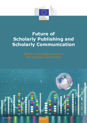 Future of Scholarly Publishing and   Scholarly Communication: Report of the Expert Group to the European Commission | Jean-Claude Guédon et al. | European Commission, January, 2019