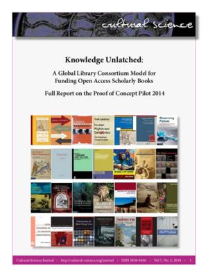 Knowledge Unlatched: A Global Library Consortium Model for Funding Open Access Scholarly Books,  Full Report on the Proof of Concept Pilot 2014 | Lucy Montgomery et al. | Cultural Science Journal, Vol 7, No. 2, 2014, 1-66.