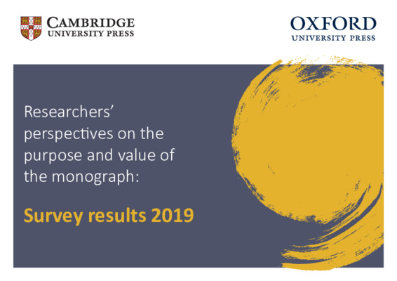 Researchers' perspectives on the  purpose and value of the monograph: Survey results 2019 |  Cambridge University Press and Oxford University Press | October, 2019