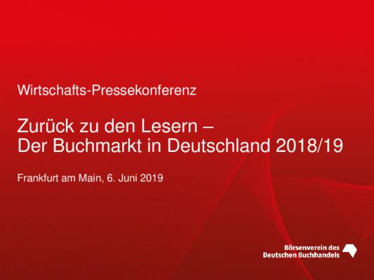 Zurück zu den Lesern – Der Buchmarkt in Deutschland 2018/19 | Börsenverein des Deutschen Buchhandels | 6. Juni 2019