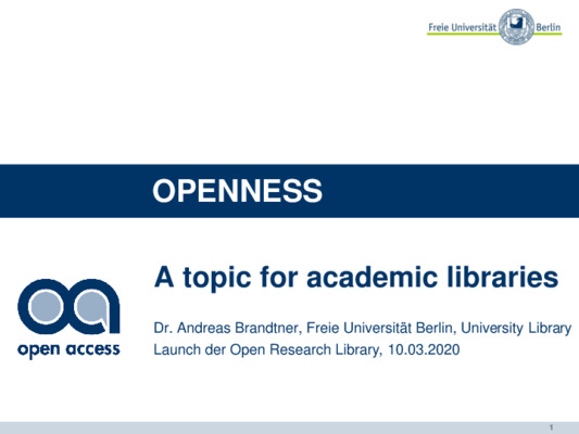 OPENNESS: A topic for academic libraries   Andreas Brandtner   10.03.2020