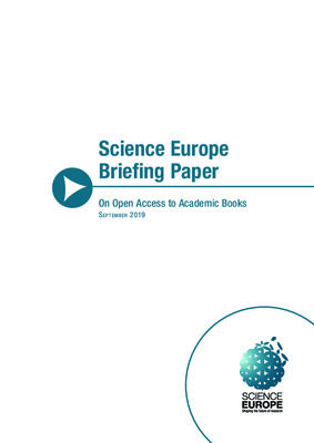Science Europe Briefing Paper on Open Access to Academic Books | Science Europe | September 2019