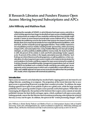If Research Libraries and Funders Finance Open Access: Moving beyond Subscriptions and APCs | John Willinsky and Matthew Rusk |  College & Research Libraries,  April 2019