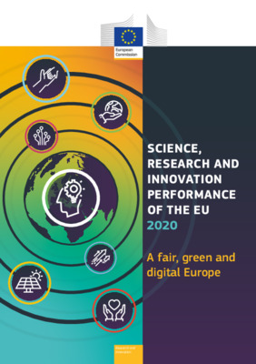 Science, Research and Innovation Performance of the EU 2020: A fair, green and digital Europe | European Commission | May 2020