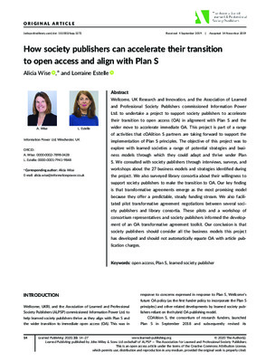 How Society Publishers Can Accelerate to Open Access and Align with Plan S | Alicia Wise and Lorraine Estelle | Learned Publishing 2020; 33: 14–27