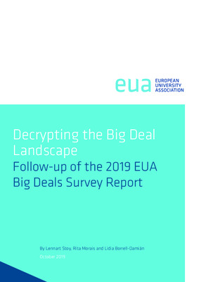 Decrypting the Big Deal Landscape: Follow-up of the 2019 EUA Big Deals Survey Report | Lennart Stoy, Rita Morais and Lidia Borrell-Damián | European University Association, October 2019