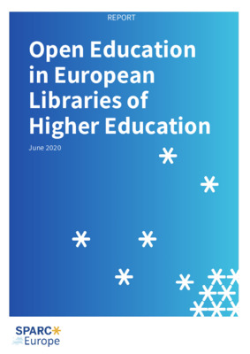 Open Education in European Libraries of Higher Education | Jen Smith, Victoria Ficarra, Gema Santos-Hermosa,  Vanessa Proudman | SPARC Europe,  June, 2020