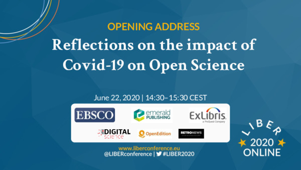 Reflections on the Impact of  Covid-19 on Open Science: Opening Address Presentation | Jeannette Frey | LIBER's 49th Annual Conference, 22 June, 2020