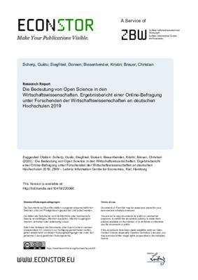 Die Bedeutung von Open Science in den Wirtschaftswissenschaften. Ergebnisbericht einer Online-Befragung unter Forschenden der Wirtschaftswissenschaften an deutschen Hochschulen 2019 | Guido Scherp et al. | ZBW, April 2020.
