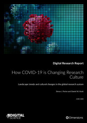 How COVID-19 is Changing Research Culture | Simon J. Porter and Daniel W. Hook |  Digital Science & Dimensions, June, 2020