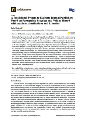 A Provisional System to Evaluate Journal Publishers Based on Partnership Practices and Values Shared with Academic Institutions and Libraries | Rachel Caldwell | Publications 2020, 8, 1-25