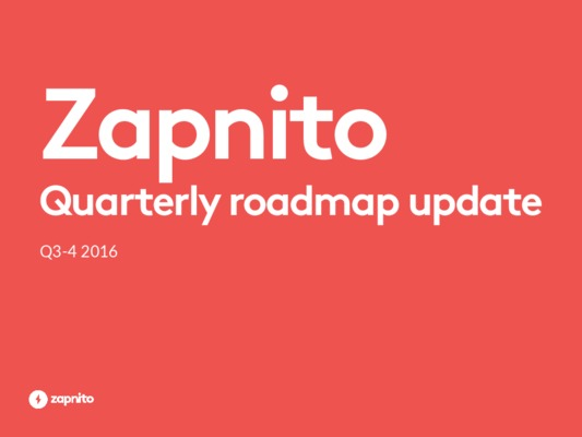 Zapnito quarterly roadmap update Q3-4 2016