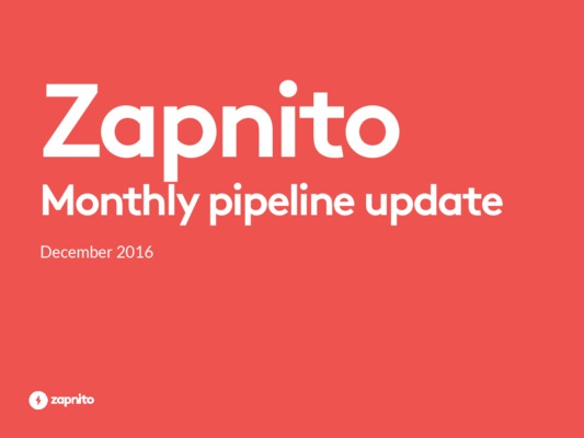 Zapnito monthly pipeline update Dec 2016
