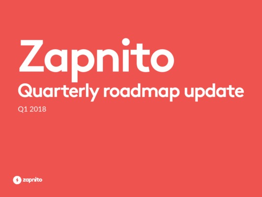 Zapnito quarterly roadmap update Q1 2018
