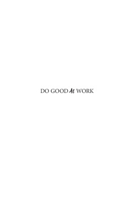 "New Book, ""Do Good At Work,"" by Bea Boccalandro Ch 1-3"