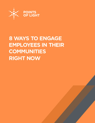 Eight Ways to Engage Employees in their Communities... Right Now!